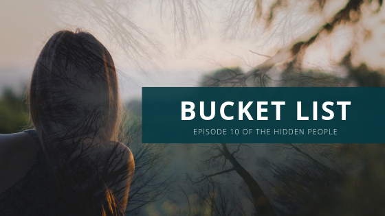 Bucket List - Episode 10; Woman looking to the distance