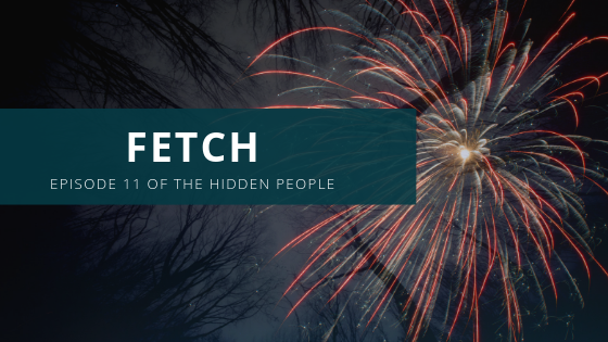 Fetch: Episode 11 of The Hidden People; Red fireworks over dark sky with trees